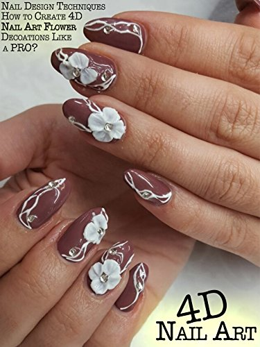 Nail Design Techniques: How to Create 4D Nail Art Flower Decorations Like a Pro?