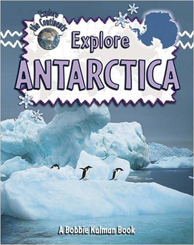 Explore Antarctica (Explore The Continents) Mobi Download Book