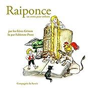 Raiponce (Les plus beaux contes pour enfants)    Frères Grimm