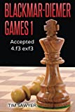 Blackmar-diemer Games 1: Accepted 4.f3 Exf3 (chess Bdg) (volume 1)-Tim Sawyer