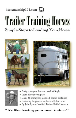 Trailer Training Horses: Simple Steps to Loading Your Horse (Horse Training How-To Book 7)