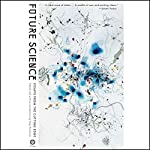 Future Science: Essays from the Cutting Edge | Max Brockman