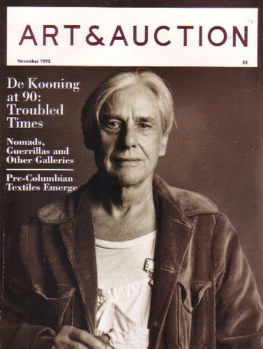 - Art & Auction Magazine - De Kooning at 90: Trouble Times - Nomads, Guerillas and Other Galleries - Pre-Columbian Textiles Emerge [November 1993]