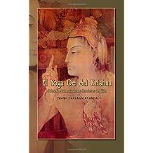 El Yoga de Sri Krishna: Sobre la Armonía de los Senderos del Gita (Spanish Edition)