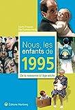 Nous, les enfants de 1995 : De la naisance à l'âge adulte
