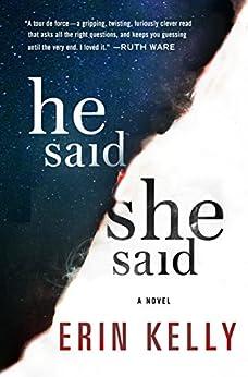 He Said/She Said: A Novel by [Kelly, Erin]