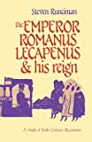 Front cover for the book The Emperor Romanus Lecapenus and his Reign: A Study of Tenth-Century Byzantium (Cambridge Paperback Library) by Steven Runciman