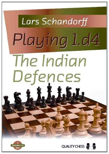 Playing 1.d4:: The Indian Defences (Grandmaster Guide)