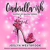 Cinderella-ish: Razzle My Dazzle Series, Book 1