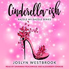 Cinderella-ish: Razzle My Dazzle Series, Book 1 Audiobook by Joslyn Westbrook Narrated by Alexander Cendese, Savannah Peachwood
