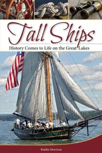 Read Online Tall Ships: History Comes to Life on the Great Lakes ebook