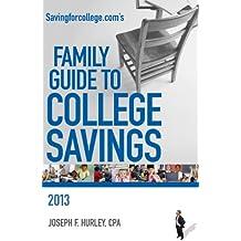 Savingforcollege.com's Family Guide to College Savings: 2013 Edition