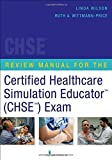 Review Manual for the Certified Healthcare Simulation Educator Exam by Springer Publishing Company (2014-10-28)