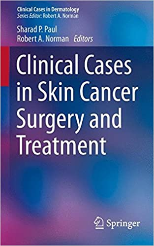 Clinical Cases in Skin Cancer Surgery and Treatment (Clinical Cases in Dermatology)