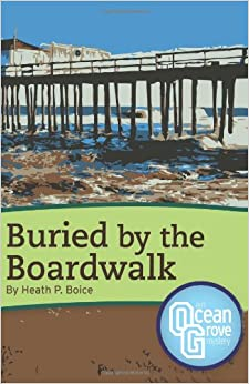 Buried by the Boardwalk: An Ocean Grove Mystery