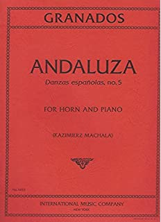 Andaluza (Danzas espanolas, no.5) for Horn and Piano Granados 3453
