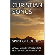 CHRISTIAN SONGS: SPIRIT OF HOLINESS (1 Book 19)