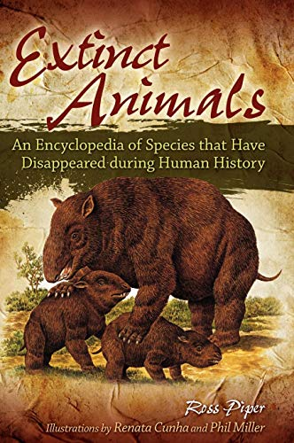 Extinct Animals: An Encyclopedia of Species that Have Disappeared during Human History ()