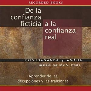 De la confianza ficticia a la confianza real [From Fantasy Trust To Real Trust (Texto Completo)] Audiobook