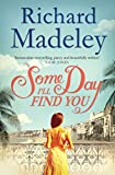Front cover for the book Some Day I'll Find You by Richard Madeley
