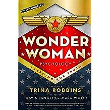 Wonder Woman Psychology: Lassoing the Truth (Popular Culture Psychology)