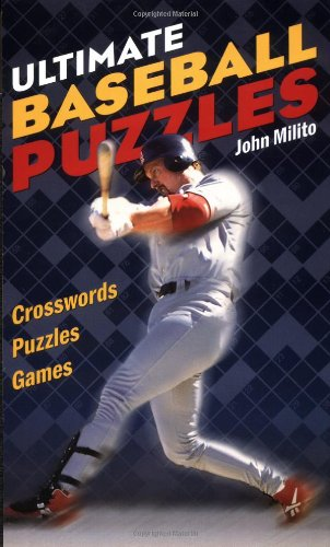 Ultimate Baseball Puzzles: Crosswords * Puzzles * Games (Puzzles Baseball Ultimate)