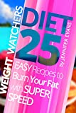 Weight Watchers Cookbook: 25 Easy Recipes to Burn Your Fat with Super Speed
