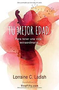 Tu mejor edad: Para tener una vida extraordinaria (Spanish Edition)