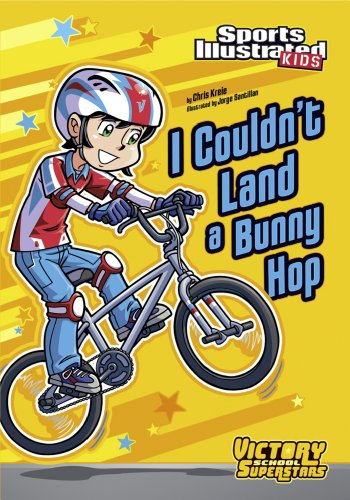 - I Couldn't Land a Bunny Hop (Sports Illustrated Kids Victory School Superstars)