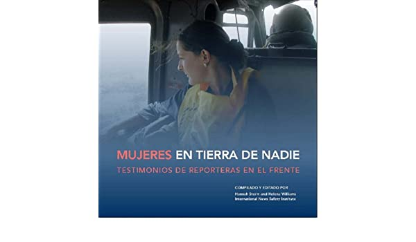 Amazon.com: Mujeres en Tierra de Nadie: Testimonios de Reporteras en el Frente (Spanish Edition) eBook: Hannah Storm, Helena Williams, Diana Delgado: Kindle ...