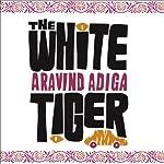 The White Tiger: A Novel   Aravind Adiga