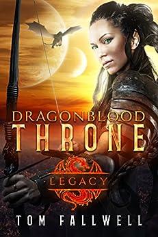 Dragonblood Throne: Legacy by [Fallwell, Tom]