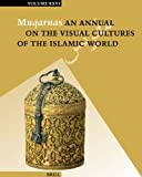 Muqarnas Vol. 26 : An Annual on the Visual Culture of the Islamic World.., author, 900417589X