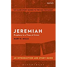 Jeremiah: An Introduction and Study Guide: Prophecy in a Time of Crisis (T&T Clark's Study Guides to the Old Testament)