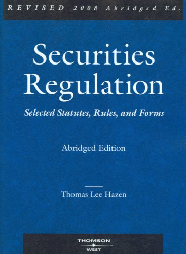 Securities Regulation: Selected Statutes, Rules and Forms, 2008