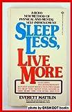 SLEEP LESS, LIVE MORE