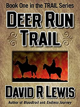 Deer Run Trail (the Trail series Book 1) by [Lewis, David R.]