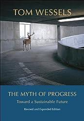 The Myth of Progress: Toward a Sustainable Future