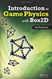 Introduction to Game Physics with Box2D, Ian Parberry, 1466565764