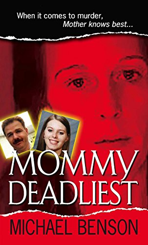 Mommy Deadliest (Pinnacle True Crime) cover