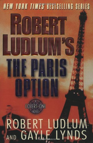 Download Robert Ludlum's The Paris Option: A Covert-One Novel (Ludlum, Robert, Covert-One Novels.) pdf epub