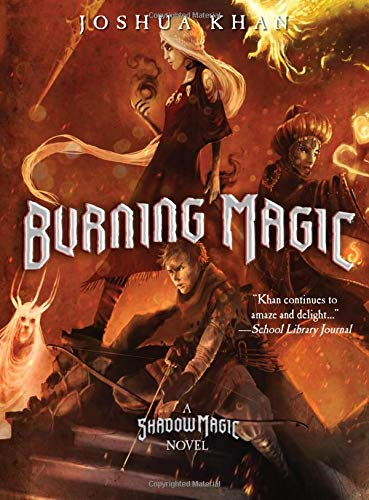Burning Magic (A Shadow Magic Novel) (Parted Magic)