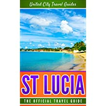 St Lucia: The Official Travel Guide