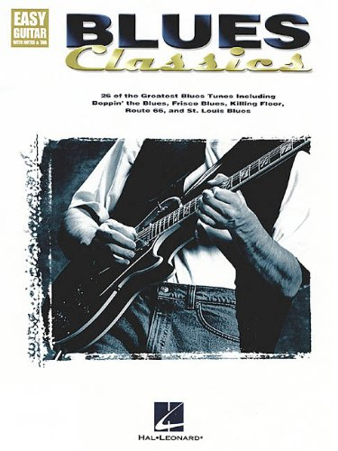 - Blues Classics; 26 of the Greatest Blues Tunes Including Boppin' the Blues, Frisco Blues, Killing Floor, Route 66, and St. Louis Bllues (Easy Guitar wth Notes & Tab)