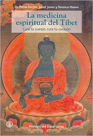 La Medicina Espiritual Del Tibet: Cura Tu Cuerpo, Cura Tu ...