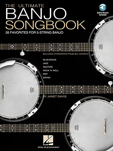 Ultimate Banjo Songbook - The Ultimate Banjo Songbook: 26 Favorites Arranged for 5-String Banjo