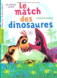 Le match des dinosaures par Blandine Aubin