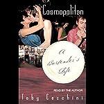 Cosmopolitan: A Bartender's Life | Toby Cecchini