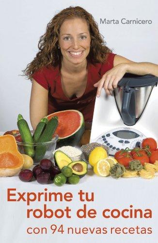 Exprime tu robot de cocina: Con 94 nuevas recetas OBRAS DIVERSAS: Amazon.es: Carnicero Hernanz, Marta: Libros