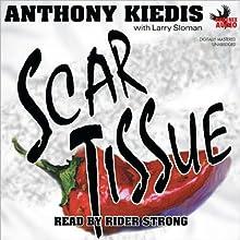 Scar Tissue | Livre audio Auteur(s) : Anthony Kiedis, Larry Sloman Narrateur(s) : Rider Strong